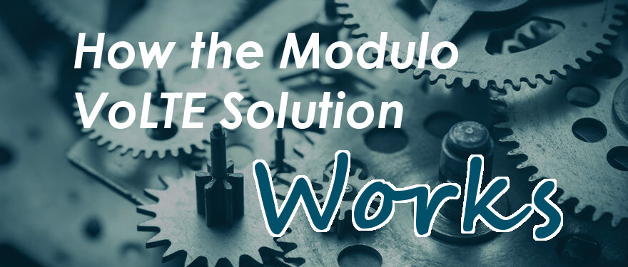 Featured image for blog post: How Modulo's VoLTE Solution Works